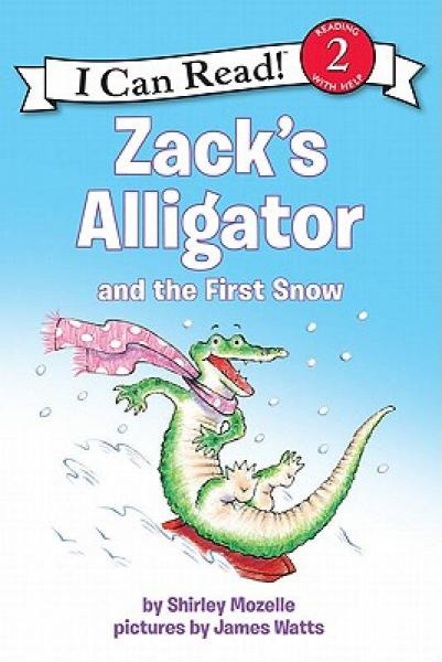 Zacks Alligator and the First Snow (I Can Read, Level 2)[扎克的鳄鱼和初雪]