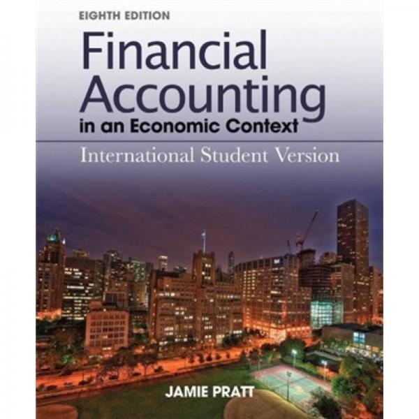 Financial Accounting in an Economic Context[经济背景的财务会计  第8版  国际学生版]