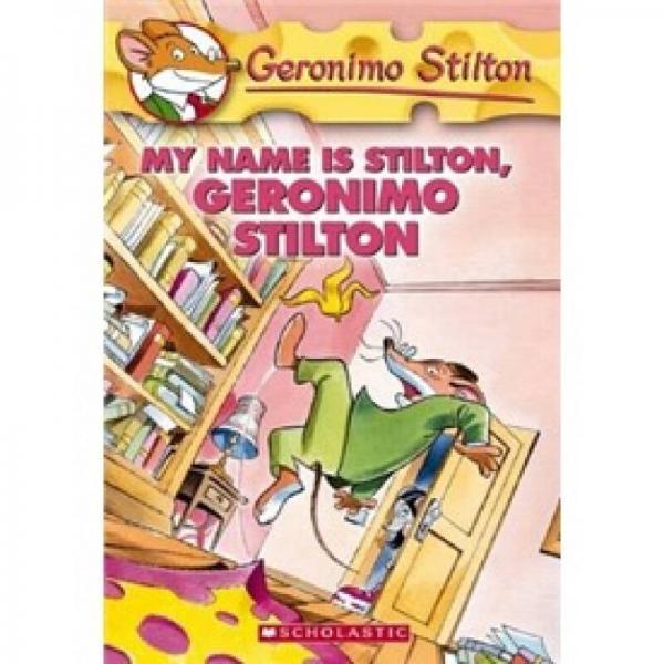 Geronimo Stilton #19: My Name is Stilton Geronimo Stilton  老鼠记者19:寻找失落的斯蒂尔顿