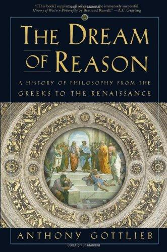 The Dream of Reason - a History of Philosophy from the Greeks to the Renaissance