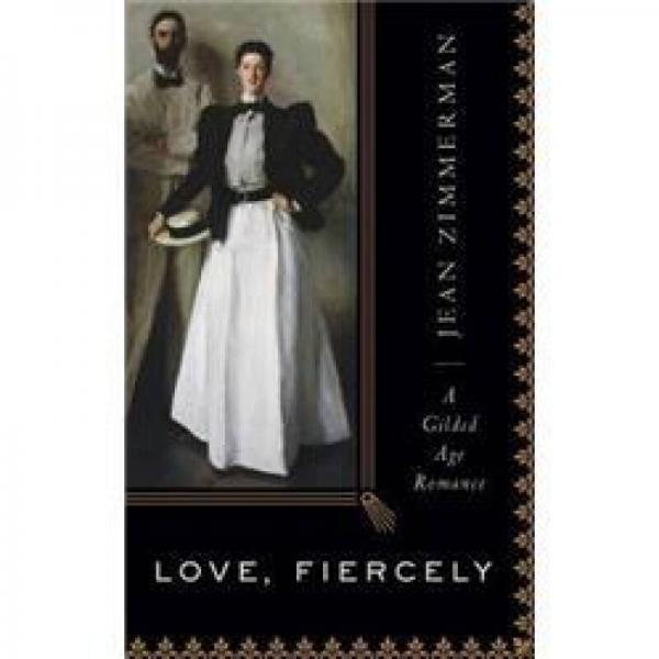 Love, Fiercely: A Gilded Age Romance