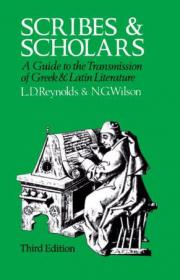 Scribes and Scholars:A Guide to the Transmission of Greek and Latin Literature