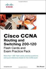 Cisco CCENT ICND1 100-101 Flash Cards and Exam Practice Pack[闪存卡与考试练习册]