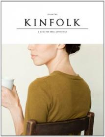 Kinfolk Volume Three:A Guide for Small Gatherings