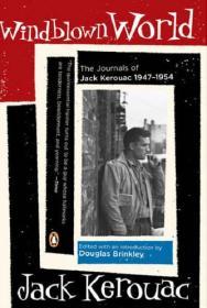 Windblown World:The Journals of Jack Kerouac 1947-1954